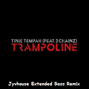 Tinie Tempah ft 2 Chains - Trampoline (Jyvhouse Extended Bass Remix)
