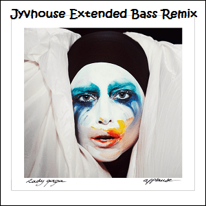 Lady Gaga - Applause (Jyvhouse Extended Bass Remix)