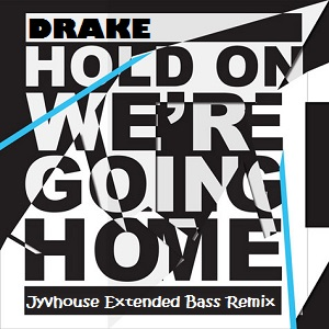 Drake - Hold On, We Comin Home (Jyvhouse Extended Bass Remix)