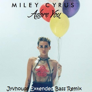 Miley Cyrus - Adore You (Jyvhouse Extended Bass Remix)