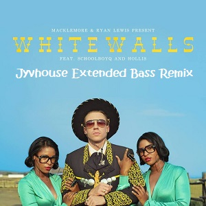 Macklemore & Ryan Lewis - White Walls (Jyvhouse Extended Bass Remix)
