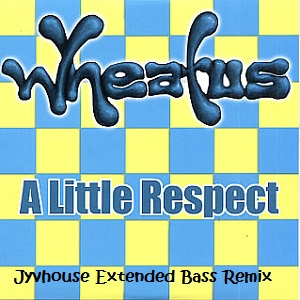 Wheatus - A Little Respect (Jyvhouse Extended Bass Remix)