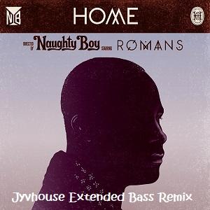 Naughty Boy ft Sam Romans - Home (Jyvhouse Extended Bass Remix1)
