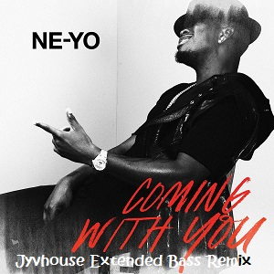 Ne-Yo - Coming With You (Jyvhouse Extended Bass Remix)