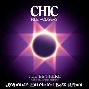 Chic ft Nile Rodgers - I'll Be There (Jyvhouse Extended Bass Remix)