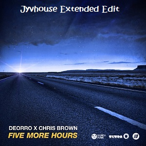 Deorro ft Chris Brown - Five More Hours (Jyvhouse Extended Edit)