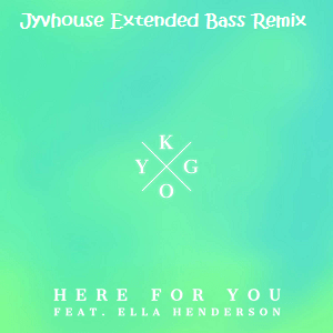 Kygo ft Ella Henderson - Her For You (Jyvhouse Extended Bass Remix)