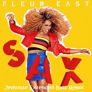 Fleur East - Sax (Jyvhouse Extended Bass Remix)