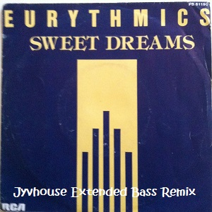 Eurythmics - Sweet Dreams (Jyvhouse Extended Bass Remix)