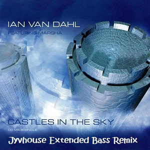 Ian Van Dahl ft Marsha - Castles In The Sky (Jyvhouse Extended Bass Remix)