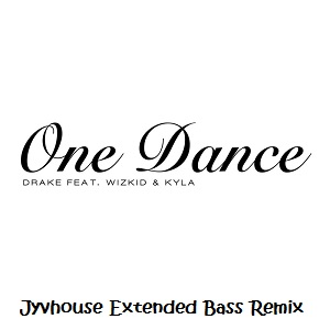 Drake ft Wizkid & Kyla - One Dance (Jyvhouse Extended Bass Remix)