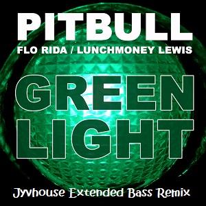 Pitbull ft Flo Rida - Greenlight (Jyvhouse Extended Bass Remix)