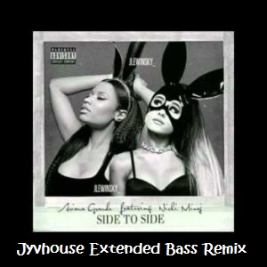 ariana-grande-ft-nicki-minaj-side-to-side-jyvhouse-101-urban-bass-remix