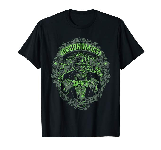 Orconomics shirt with an Orc holding a 5 giltin bill
