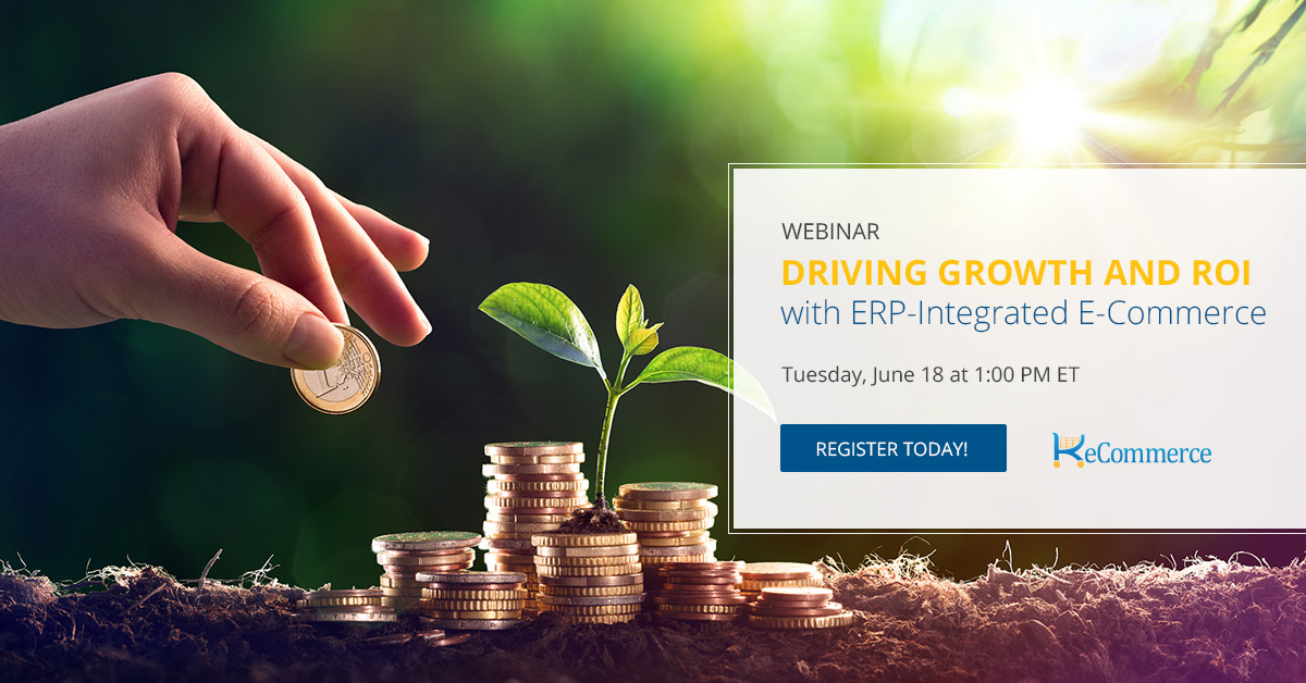 Webinar: Driving Growth and ROI with ERP-Integrated E-Commerce