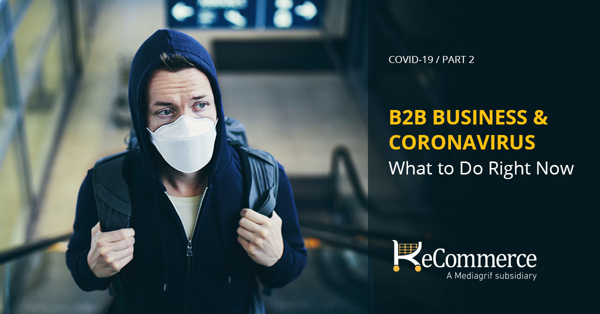 B2B Business & Coronavirus What to Do Right Now