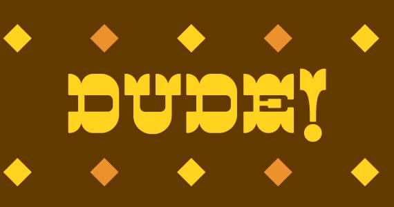 Dude Font