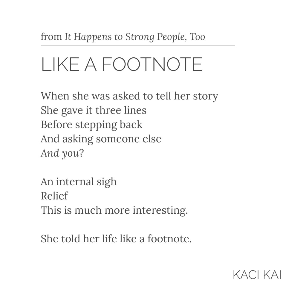 Like a Footnote. Poem by Kaci Kai