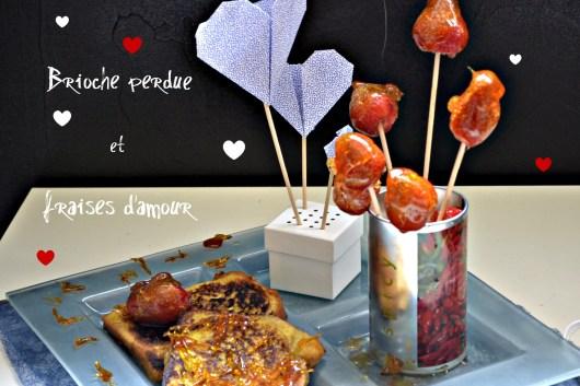 Recette de la brioche perdue et fraises d'amour pour un repas en amoureux avec des coeurs