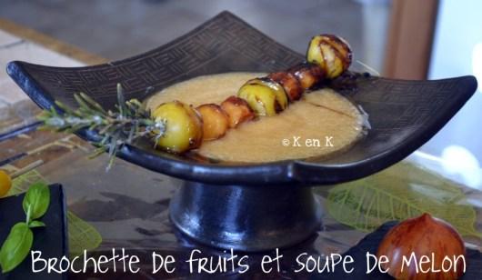 brochettes grillades de fruits cuitent à la plancha avec une soupe de melon