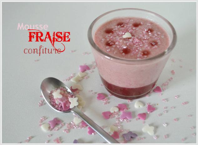 Recette de la mousse à la fraise sur un mit de confiture de fraise maison et servie dans une verrine