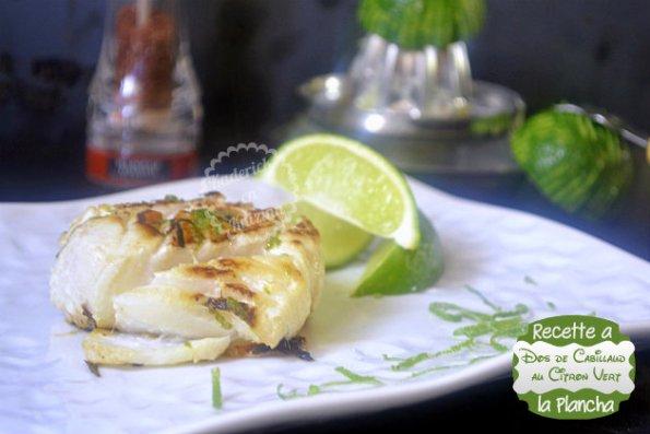 Recette plancha poisson avec dos de cabillaud mariné au citron vert, jus, zestes, huile d'olive et sel.