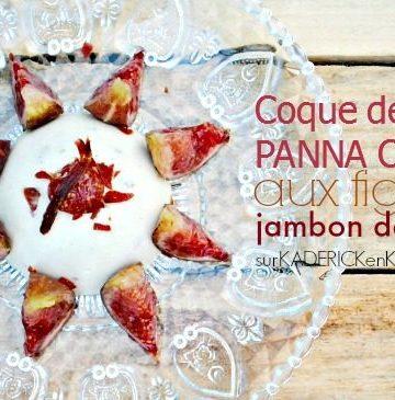Coque panna cotta - Panna cotta fromage figues et jambon