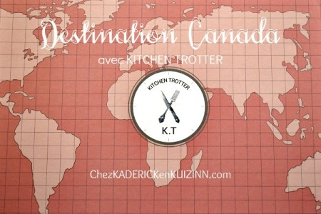 Kitchen Trotter - Destination Canada avec la box Kitchen Trotter chez Kaderick en Kuizinn