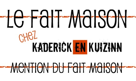 Logo mention fait maison chez kaderick en kuizinn