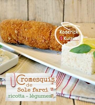 Recette sole filet - Cromesquis filet sole roulé et farci ricotta chez Kaderick en Kuizinn