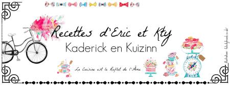 bannière blog Kaderick en Kuizinn recettes d'Eric et Kty