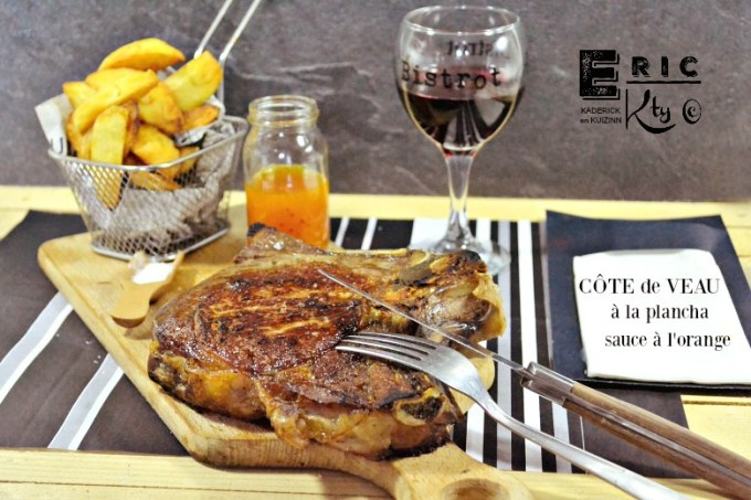 Côte de veau plancha et sauce à l'orange pimentée - Kaderick