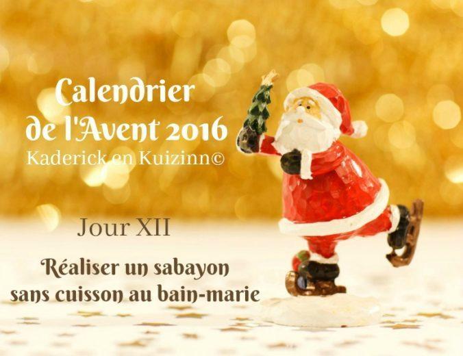 Calendrier jour 12 - Recette du calendrier de l'avent : sabayon