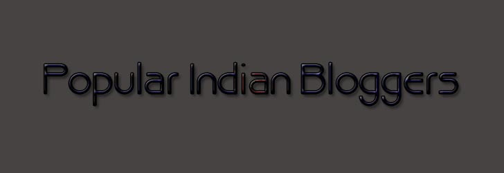 popular indian bloggers, popular indian blogs, top indian bloggers earning, top indian tech bloggers, top indian bloggers 2015, blogger network, indiblogger, best blogs to read, top blogs to read,