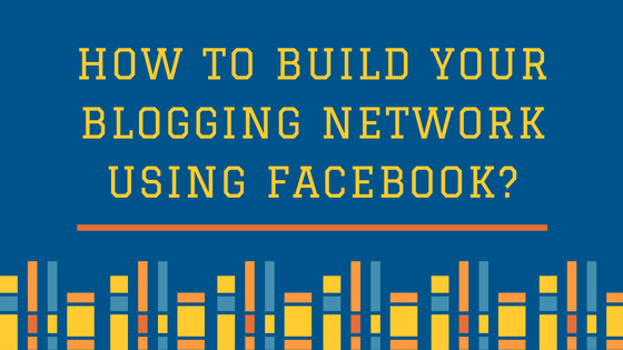 How to build your blogging network using facebook- kadvacorp.com