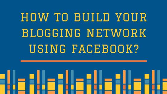 How to build your blogging network using facebook- kadvacorp.com