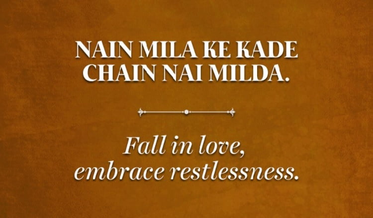 Fall in love, embrace restlessness.