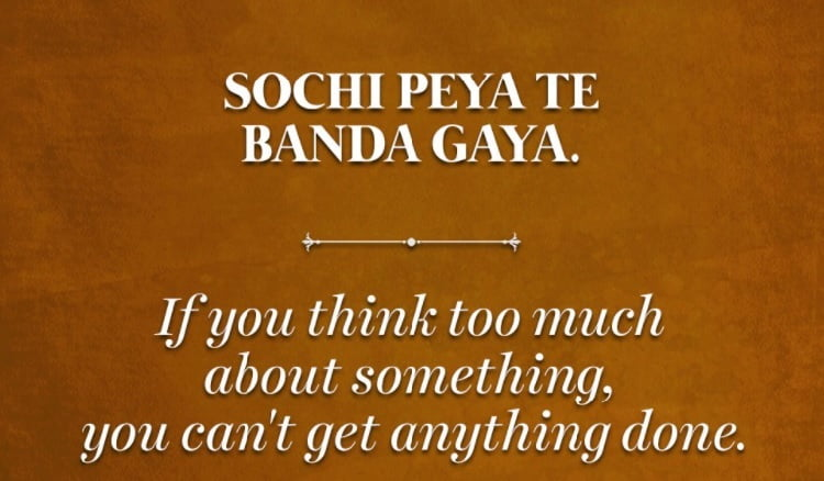 If you think too much about something, you can't get anything done.