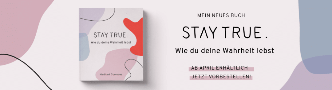 Stay-true-wie-du-deine-wahrheit-lebst-buch-madhavi-guemoes