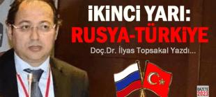 İkinci Yarı: Rusya-Türkiye