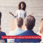 Storytelling , un art en 5 clés