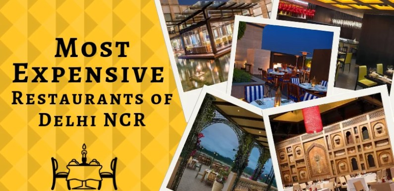 Most Expensive Restaurants of Delhi NCR