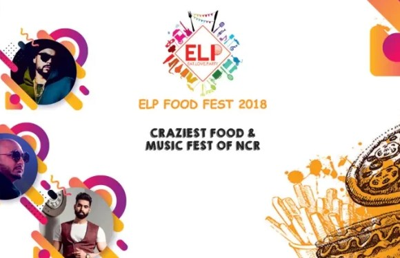 The ELP Food Fest – Eat. Love. Party 2018 at Expocentre Noida
