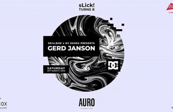 SLick! Turns 8 : SkillBox Presents Gerd Janson At Auro Kitchen & Bar