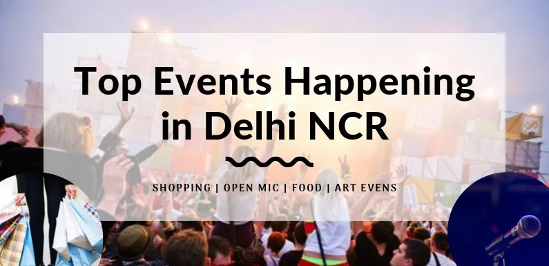 Top Events Happening in Delhi NCR this Weekend from 18 to 20 Oct