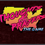Thoughts & Prayers — THE GAME!