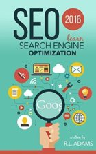 SEO 2016: Learn Search Engine Optimization (SEO Books Series)
