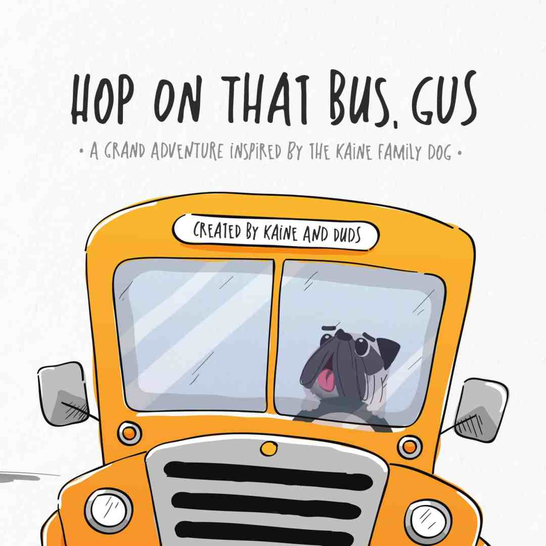 Hop on That Bus, Gus