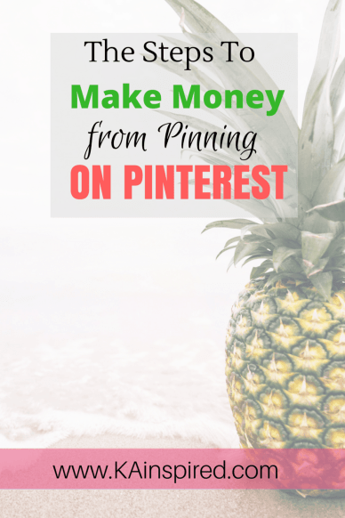 6 steps to make money Pinning on Pinterst #makemoney #sidehustle #affiliatemarketing #passiveincome #makemoney #pinning #pinterest #kainspired