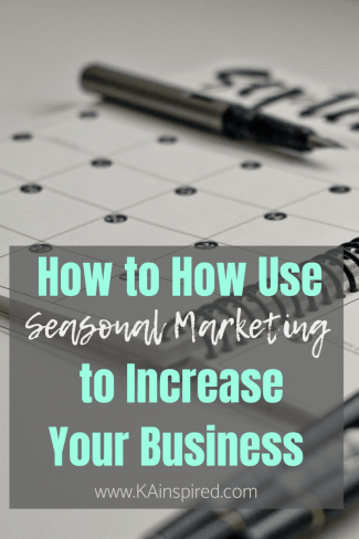 How to use Seasonal Marketing to increase your business #online #onlinebusiness #blog #blogger #affiliatemarketing #makemoney #makemoneyonline #sidehustle #KAinspired